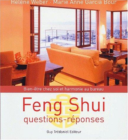 Feng shui : Questions-réponses, bien-être chez soi et harmonie au bureau
