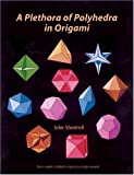 A Plethora of Polyhedra in Origami (0486422712) by Montroll, John