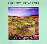 img - for The Best Spring Ever: Why El Nino Makes The Desert Bloom book / textbook / text book