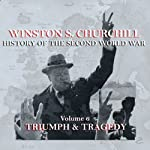 Winston S. Churchill: The History of the Second World War, Volume 6 - Triumph & Tragedy | Winston S. Churchill