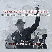Winston S. Churchill: The History of the Second World War, Volume 6 - Triumph & Tragedy | Livre audio Auteur(s) : Winston S. Churchill Narrateur(s) : Michael Jayston