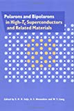 img - for Polarons and Bipolarons in High-Tc Superconductors and Related Materials book / textbook / text book