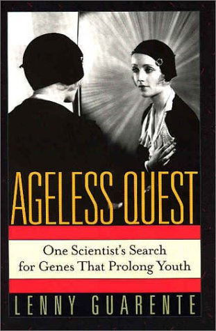 Ageless Quest: One Scientist's Search for the Genes That Prolong Youth