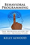 img - for Behavioral Programming: The Manipulation of Social Interaction book / textbook / text book