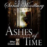 Ashes of Time: The After Cilmeri Series, Book 7   Sarah Woodbury