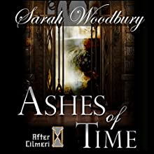 Ashes of Time: The After Cilmeri Series, Book 7 (       UNABRIDGED) by Sarah Woodbury Narrated by Laurel Schroeder