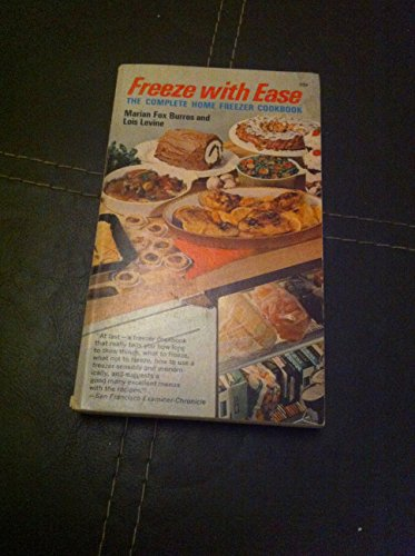 Freeze with Ease: Complete Home Freezer Cook Book