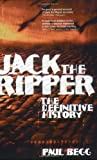 Jack the Ripper: The Definitive History (1405807121) by Begg, Paul