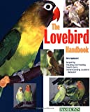 The Lovebird Handbook(Barron's Pet Handbooks)