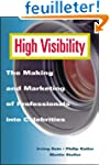 High Visibility: The Making and Marke...