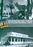 img - for Architecture and Tourism in Italian Colonial Libya: An Ambivalent Modernism (Studies in Modernity and National Identity) book / textbook / text book