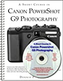 A Short Course in Canon Powershot G9 Photography book/ebook Dennis P Curtin