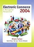 Electronic Commerce 2004: A Managerial Perspective (3rd Edition) (0130094935) by Turban, Efraim