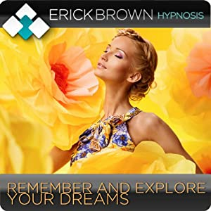 Remember Your Dreams: Hypnosis & Subliminal | [Erick Brown Hypnosis]