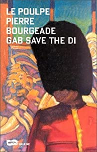 Le Poulpe - Gab Save The Di par Pierre Bourgeade