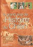 echange, troc Marie-Paule Daniels-Moulin - Le grand livre de l'histoire du chien