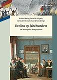 img - for Berlins 19. Jahrhundert: Ein Metropolen-kompendium (German Edition) book / textbook / text book