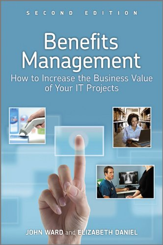 John Ward - Benefits Management: How to Increase the Business Value of Your IT Projects