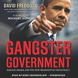 Gangster Government: Barack Obama and the New Washington Thugocracy | [David Freddoso]