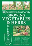 The Royal Horticultural Society RHS Handbook: Growing Vegetables and Herbs: Simple steps for success (Royal Horticultural Society Handbooks)