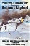 The War Diary of Hauptmann Helmut Lipfert