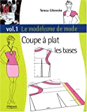 Le modlisme de mode : Tome 1, Coupe  plat, les bases