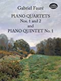 img - for Piano Quartets Nos. 1 and 2 and Piano Quintet No. 1 (Dover Chamber Music Scores) by Gabriel Faur? (2013-06-19) book / textbook / text book