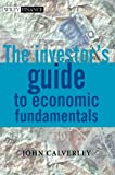 The Investor's Guide to Economic Fundamentals (The Wiley Finance Series) (0470846909) by John Calverley