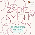 Changing My Mind Audiobook by Zadie Smith Narrated by Barbara Rosenblat