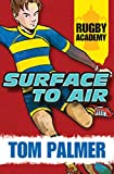 Palmer Tom Rugby Acdemy: Surface to Air (Rugby Academy 2)