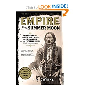 Empire of the Summer Moon: Quanah Parker and the Rise and Fall of the Comanches, the Most Powerful Indian Tribe in American History [Paperback]