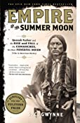 Empire of the Summer Moon: Quanah Parker and the Rise and Fall of the Comanches, the Most Powerful Indian Tribe in American History: S. C. Gwynne: 9781416591061: Amazon.com: Books