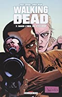 Walking Dead, Tome 7 : Dans l'oeil du cyclone