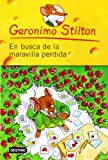 En Busca de La Maravilla Perdida (Geronimo Stilton (Spanish)) (Spanish Edition)