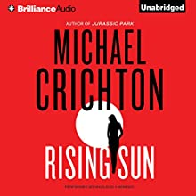 Rising Sun: A Novel (       UNABRIDGED) by Michael Crichton Narrated by MacLeod Andrews