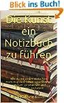 Die Kunst ein Notizbuch zu f�hren: Wi...