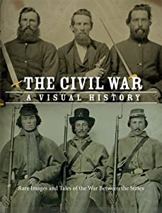 The Civil War: A Visual History by