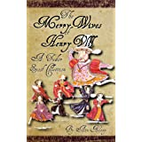 The Merry Wives of Henry VIII: A Tudor Spoof Collectionby Ann Nonny