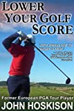 Lower Your Golf Score: Simple Steps to Save Shots