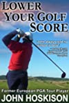 Lower Your Golf Score: Simple Steps t...