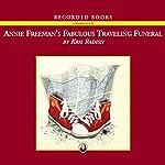Annie Freeman's Fabulous Traveling Funeral | Kris Radish