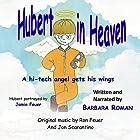 Hubert in Heaven: A Hi-Tech Angel Gets His Wings Hörbuch von Barbara Roman Gesprochen von: Barbara Roman