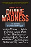 Jeffrey A. Kottler Divine Madness: Ten Stories of Creative Struggle