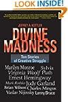 Divine Madness: Ten Stories of Creati...
