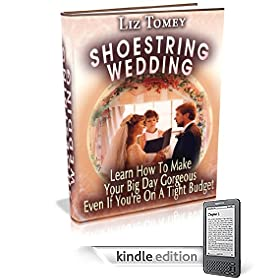 Shoestring Wedding - Learn how to make your big day gorgeous even if you're on a tight budget
