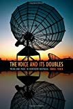 "BOOKS RECEIVED: Daniel Fisher, ""The Voice and Its Doubles: Media and Music in Northern Australia"" (Duke UP, 2016)"