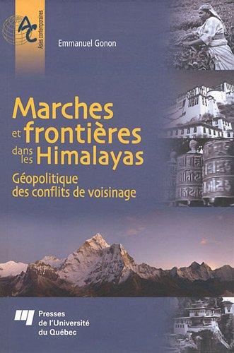 Marches et frontières dans les Himalayas : Géopolitique des conflits de voisinage