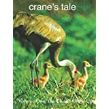 crane's tale: the chicks grow up ~ Lloyd Francis Behrendt