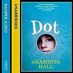 Dot | Araminta Hall