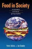 img - for Food in Society: Economy, Culture, Geography: 1st (First) Edition book / textbook / text book